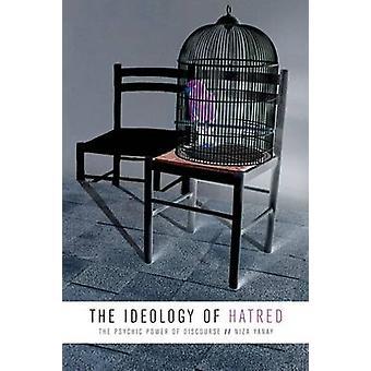 Die Ideologie des Hasses - die psychische Kraft des Diskurses von Niza Yanay