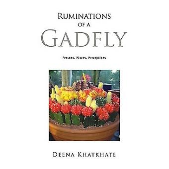 Ruminations of a Gadfly - Persons - Places - Perceptions -  An Indo-Am