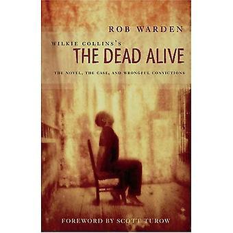 Wilkie Collins The Dead Alive: romanen, fall och orätta domar