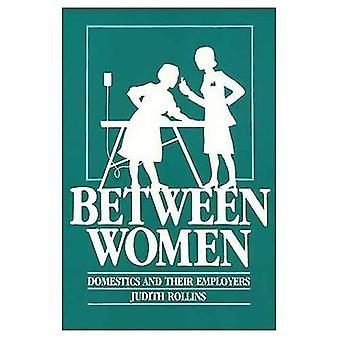 Mellan kvinnor: Hushållerskor och deras arbetsgivare (Labor & Social förändring)
