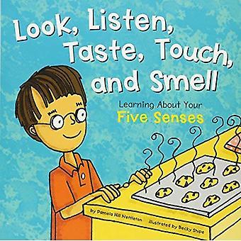 Olhar, ouvir, provar, tocar e cheirar: aprendendo sobre seus cinco sentidos (incrível corpo)