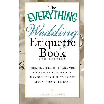 The Everything(r) Wedding Etiquette Book, 4th Edition: From Invites to Thank-you Notes-all You Need to Handle Even the Stickiest Situations with Ease (Everything Series) (Everything (Weddings))