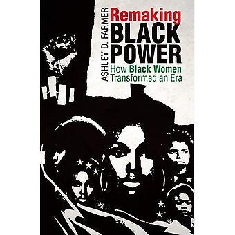 Neuerschaffung Black Power: Wie schwarze Frauen verwandelt eine Epoche - Gerechtigkeit, macht und Politik