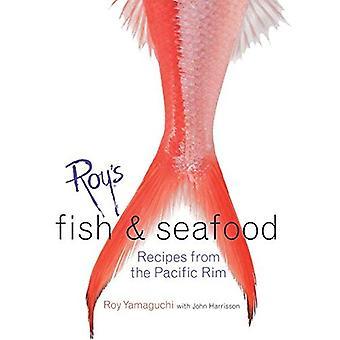 Roy van vis en zeevruchten: recepten uit de Pacific Rim