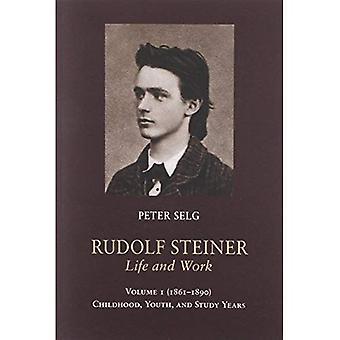 Rudolf Steiner, leven en werk: (1861-1890): kinderjaren, jeugd en studiejaren Volume 1