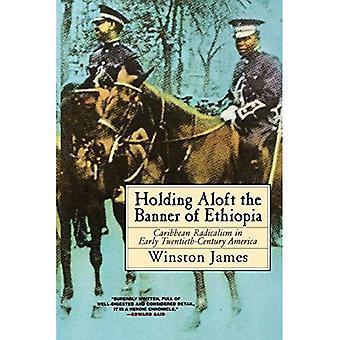 Holding en altitude de la bannière de l'Éthiopie: radicalisme des Caraïbes à l'Amérique du début du XXe siècle: radicalisme des Caraïbes...