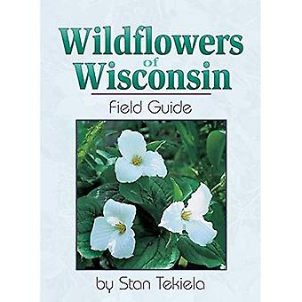 Wildflowers of Wisconsin: Field Guide (Wildflowers of . . . Field Guides)