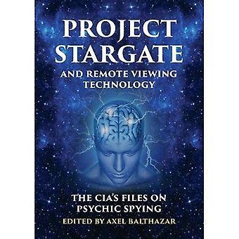 Projekt Stargate und Remote Viewing Technologie: die CIA Dateien auf psychische Spionage