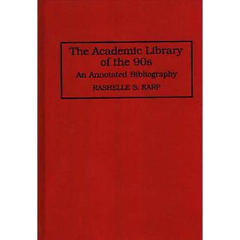 A Biblioteca acadêmica da década de 90 uma bibliografia comentada por Karp & Rashelles