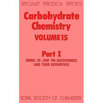 Carbohydrate Chemistry Volume 15 Part I by Williams & N R