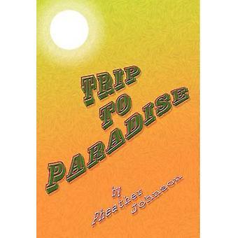 Trip to Paradise by Johnson & Pheather