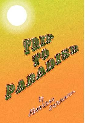 Trip to Paradise by Johnson & Pheather