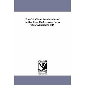 PostOak Circuit. door een lid van de Conferentie van de rode rivier. ... Ed. door Thos. O. Summers D.D. door Keener & Johan Christiaan
