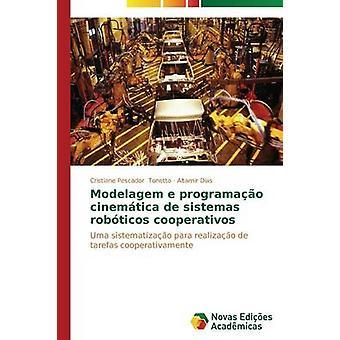 Modelagem e Programao Cinemtica de Sistemas Robticos Cooperativos von Tonetto Cristiane Pescador