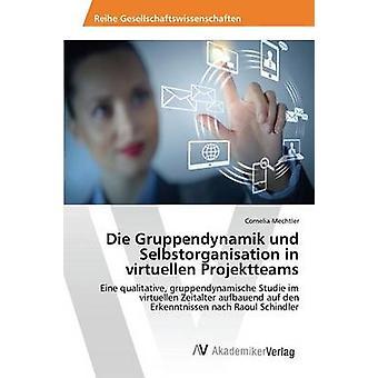 Die Gruppendynamik und Selbstorganisation vuonna virtuellen Projektteams mennessä Mechtler Cornelia