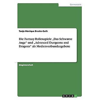 Sterben, FantasyRollenspiele Das Schwarze Auge Und Advanced Dungeons and Dragons als Medienverbundangebote von BruskeGuth & Tanja Monique