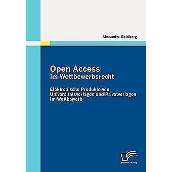 Abrir acceso im intangibles Elektronische Produkte von Universttsverlagen und Privatverlagen im Wettbewerb por Goldberg y Alexander