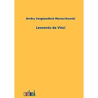 Leonardo da Vinci by Mereschkowski & Dmitry Sergejewitsch