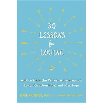 30 Lessons for Living - Advice from the Wisest Americans on Love - Rel