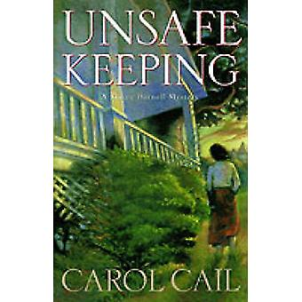 Unsafe Keeping by Carol Cail - 9780312291945 Book