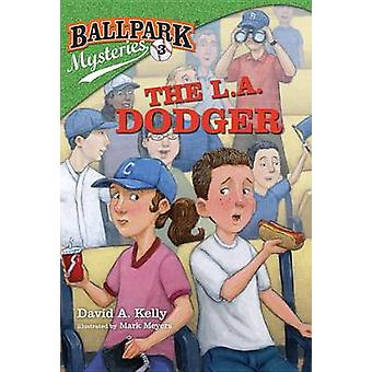 The L.A. Dodger by David A Kelly - Mark Meyers - 9780375868856 Book