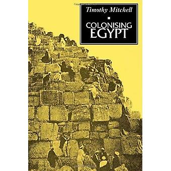 Colonising Egypt by Timothy Mitchell - 9780520075689 Book
