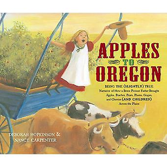 Apples to Oregon - Being the (Slightly) True Narrative of How a Brave