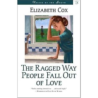 The Ragged Way People Fall Out of Love by Elizabeth Cox - 97808071283