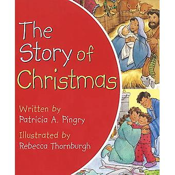 Story of Christmas by Patricia A. Pingry - 9780824918453 Book