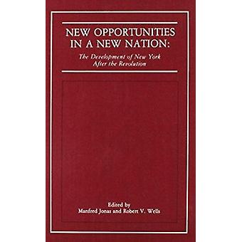 New Opportunities in a New Nation by Jonas - Manfred & Wells Jonas -