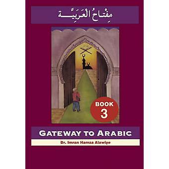 Gateway to Arabic by Imran Alawiye - Sadiq Toma - 9780954083328 Book