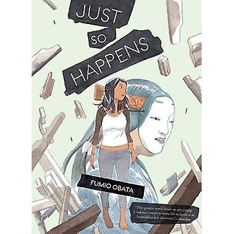 Just So Happens by Fumio Obata - 9781419715969 Book
