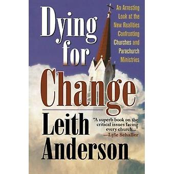 Dying for Change by Leith Anderson - 9781556616655 Book