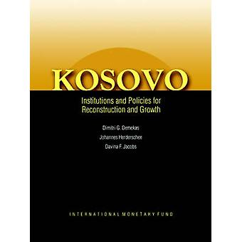 Kosovo - Institutions and Policies for Reconstruction and Growth by Di