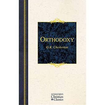 Orthodoxy (New edition) by G. K. Chesterton - 9781598560510 Book