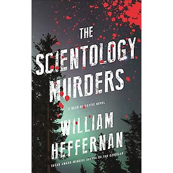 The Scientology Murders by William Heffernan - 9781617755361 Book