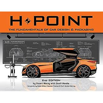 H-Point - The Fundamentals of Car Design & Packaging (2nd) by Stuart M