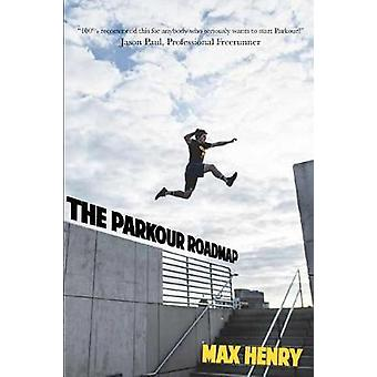 Parkour Roadmap by Max Henry - 9781684012978 Book