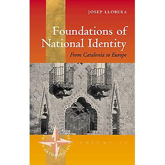 Foundations of National Identity - From Catalonia to Europe by Josep R
