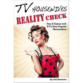 TV Housewives Reality Check - Fun & Games with TV's Most Popular Homem