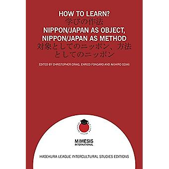 How to Learn? - Nippon/Japan as Object - Nippon/Japan as Method by Enr
