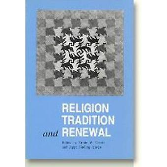 Religion - Tradition and Renewal by Armin W. Geertz - Jeppe Sinding J