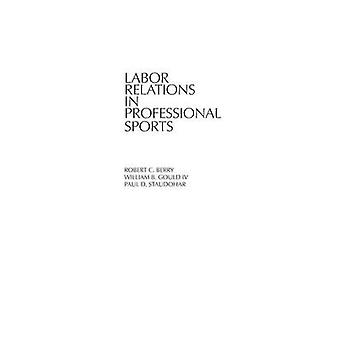 Labor Relations in Professional Sports by Berry & Robert