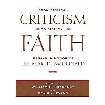From Biblical Criticism to Biblical Faith - Essays in Honor of Lee Mar