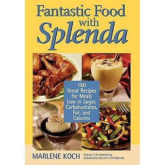 Fantastyczne jedzenie z Splenda: 150 Świetne przepisy na potrawy o niskiej cukru, węglowodanów, tłuszczów i kalorii