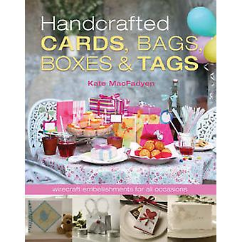Handcrafted Cards - Bags - Boxes and Tags by Kate MacFadyen - 9781861