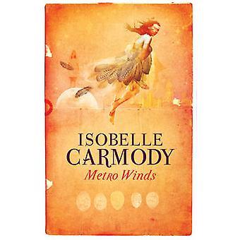 Metro Winds by Isobelle Carmody - 9781865084442 Book