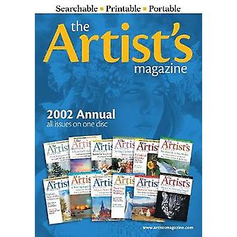 Artists Magazine 2002 Annual CD by Editors of Artist s Magazine