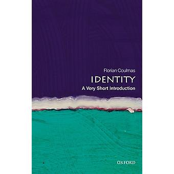 Identity A Very Short Introduction by Florian Coulmas