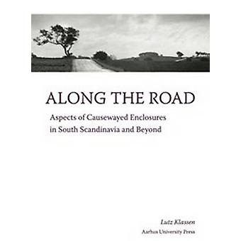 Along the Road - Aspects of Causewayed Enclosures in South Scandinavia